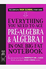 Everything You Need to Ace Pre-Algebra and Algebra I in One Big Fat Notebook (Big Fat Notebooks) Kindle Edition