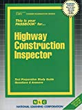 Highway Construction Inspector (Career Examination Series)