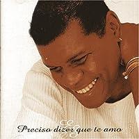 Preciso Dizer Que Te Amo by Emilio Santiago (2008-09-02)