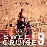 DJ SCOON / SWEET CRUISE 9