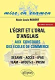 Ecrit et l'oral d'anglais aux concours des ecoles de commerce (l') - acces - ipag - sesame - tea2e e (Mise en examen)