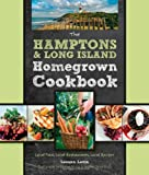 The Hamptons and Long Island Homegrown Cookbook: Local Food, Local Restaurants, Local Recipes (Homegrown...