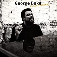 Is Love Enough by George Duke