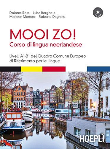 Mooi Zo! Corso di lingua neerlandese (olandese). Con CD Audio formato MP3: 1