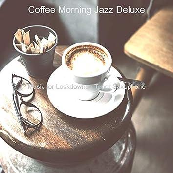 Music for Lockdowns - Tenor Saxophone