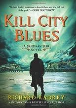 Kill City Blues: A Sandman Slim Novel by Kadrey, Richard (30 July, 2013) [Hardcover]