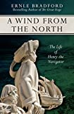 A Wind from the North: The Life of Henry the Navigator (English Edition)
