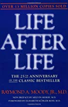 By Raymond Moody - Life After Life: The Investigation of a Phenomenon--Survival of Bodily Death