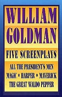William Goldman: Five Screenplays with Essays (Applause Books)