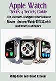 Apple Watch Series 4 Secrets Guide:: The 24...