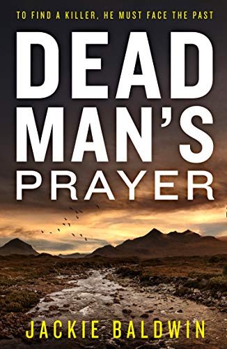 Dead Man's Prayer: A gripping detective thriller with a killer twist (DI Frank Farrell, Book 1) by [Jackie Baldwin]