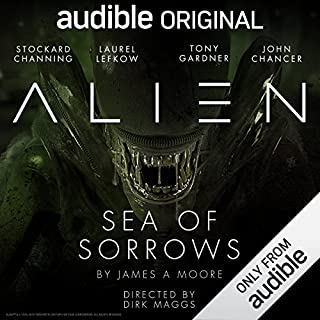 Alien: Sea of Sorrows     An Audible Original Drama              By:                                                                                                                                 James A. Moore,                                                                                        Dirk Maggs                               Narrated by:                                                                                                                                 John Chancer,                                                                                        Stockard Channing,                                                                                        Walles Hamonde,                   and others                 Length: 5 hrs and 7 mins     1,955 ratings     Overall 4.6
