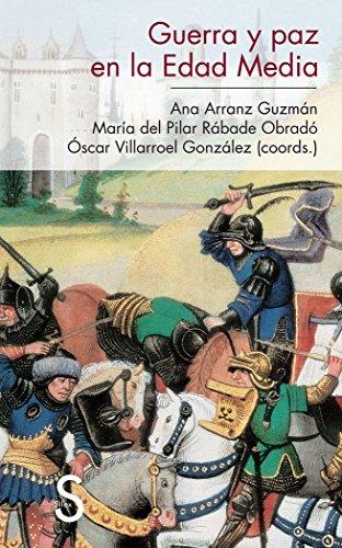 Guerra Y Paz En La Edad Media (Serie Historia Medieval)