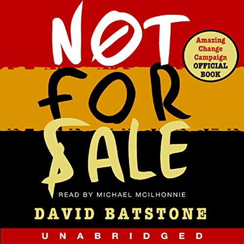 Not for Sale     The Return of the Global Slave Trade - and How We Can Fight It              By:                                                                                                                                 David Batstone                               Narrated by:                                                                                                                                 Michael McIlhonnie                      Length: 9 hrs and 22 mins     29 ratings     Overall 4.3