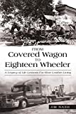 From Covered Wagon to Eighteen Wheeler: A Legacy of Life Lessons for Shoe Leather Living
