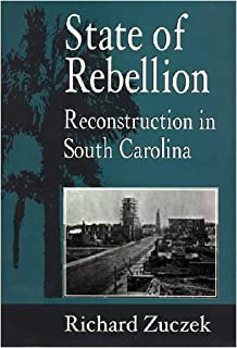 State of Rebellion: Reconstruction in South Carolina (Non Series)