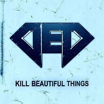 Kill Beautiful Things