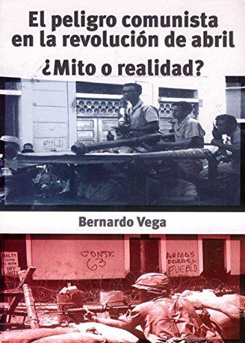 El peligro comunista en la revolución de abril: ¿Mito o Realidad? (Spanish Edition)