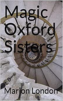 Magic Oxford Sisters by [Marion London]