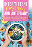 Intermittent Fasting and Autophagy: Tips and Tricks to Trigger Autophagy, Lose Weight Quickly and Change Your Habits without Suffering (English Edition)