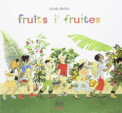 Fruits i fruites (Àlbums Il·lustrats, Band 28)