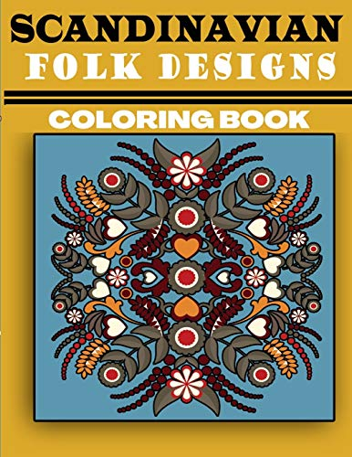 Compare Textbook Prices for Scandinavian Folk Designs Coloring Book: Stress Relieving Scandinavian Design, Enjoy Coloring Nordic Folk Art And Scandinavian Christmas Tree  ISBN 9798695858792 by bom, lamaa