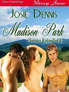 Madison Park [Classics Rekindled 4] (Siren Publishing Menage Amour)