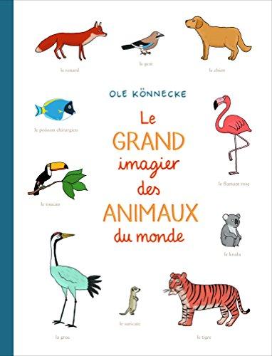 Le grand imagier des animaux du monde