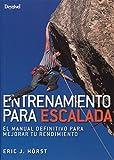 Entrenamiento para escalada. El manual definitivo para mejorar tu...