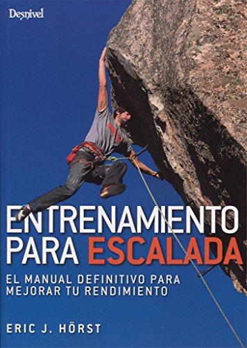 Entrenamiento para escalada. El manual definitivo para mejorar tu rend