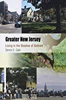 Greater New Jersey: Living in the Shadow of Gotham (Metropolitan Portraits)