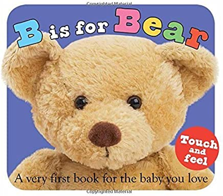 B is for Bear: A Very First Book for the Baby You Love by Roger Priddy(2007-03-06)