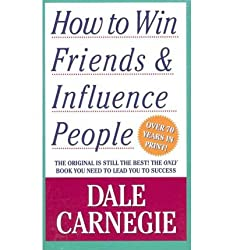 Dale Carnegie How To Win Friends & Influence People