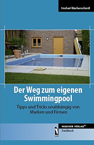 Der Weg zum eigenen Swimmingpool