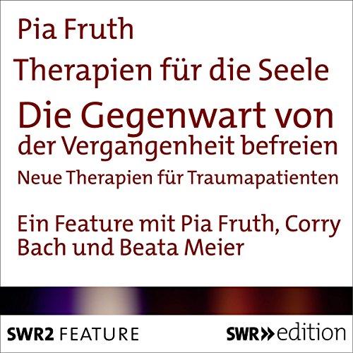 Die Gegenwart von der Vergangenheit befreien - Neue Therapieansätze für Traumapatienten Titelbild