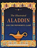 The Illustrated Aladdin and the Wonderful Lamp (The Golden Age of Illustration Series)
