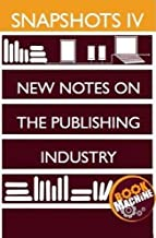 Snapshots IV: BookMachine on New Notes on the Publishing Industry