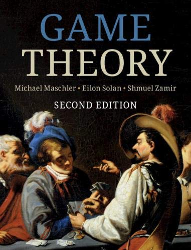 Compare Textbook Prices for Game Theory 2 Edition ISBN 9781108825146 by Maschler, Michael,Solan, Eilon,Zamir, Shmuel