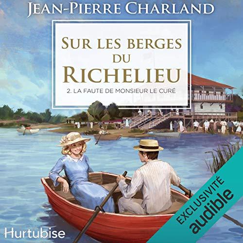 Page de couverture de Sur les berges du Richelieu - Tome 2