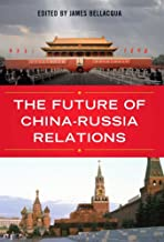 The Future of China-Russia Relations (Asia in the New Millennium)