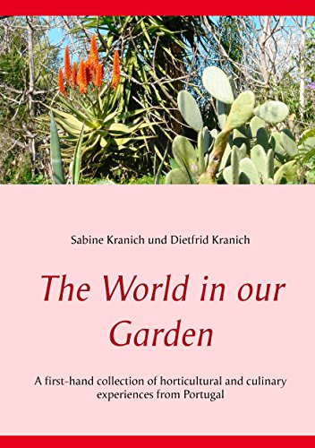 The World in our Garden: A first-hand collection of horticultural and  culinary experiences from Portugal (English Edition)