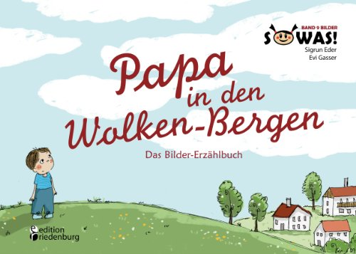 Papa in den Wolken-Bergen - Das Bilder-Erzählbuch (SOWAS!)
