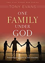 One Family Under God: Preserving the Home As God Intended (Life Under God Series)