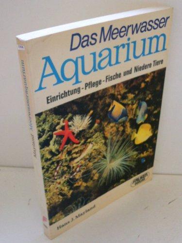 Das Meerwasser- Aquarium. Einrichtung, Pflege, Fische und niedere Tiere.