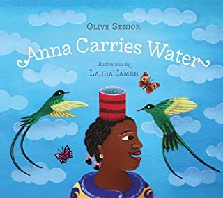 Anna Carries Water by Senior, Olive (2014) Hardcover