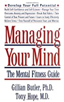 Managing Your Mind: The Mental Fitness Guide (Oxford Paperbacks)