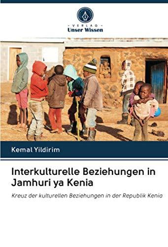 Interkulturelle Beziehungen in Jamhuri ya Kenia: Kreuz der kulturellen Beziehungen in der Republik Kenia