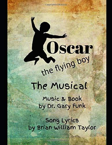 Oscar, the Flying Boy: The Musical