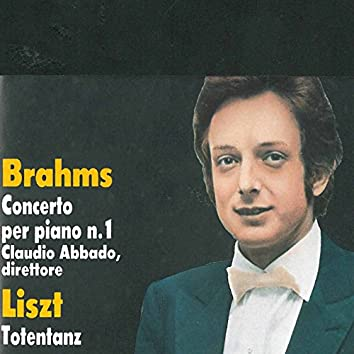 Brahms: Piano Concerto No. 1, Op. 15 - Liszt: Totentanz, S. 126 (Live)