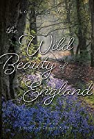 The Wild Beauty of England (Lords and Friends)